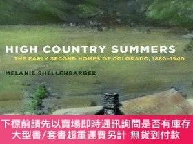 二手書博民逛書店High罕見Country Summers: The Early Second Homes of Colorado