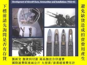 二手書博民逛書店Flying罕見Guns -world War Ii -development Of Aircraft Guns,