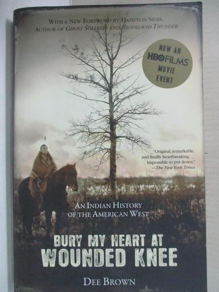 【書寶二手書T8/原文小說_CY8】Bury My Heart at Wounded Knee: An Indian History of the American West_Brown, Dee