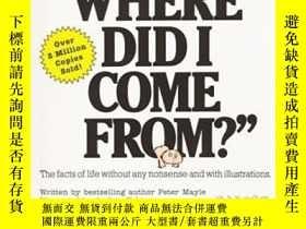 二手書博民逛書店Where罕見Did I Come FromY256260 Peter Mayle Carol Publish