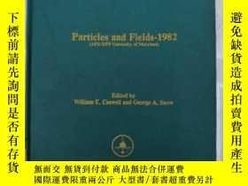 二手書博民逛書店particles罕見and fields-1982(H912)