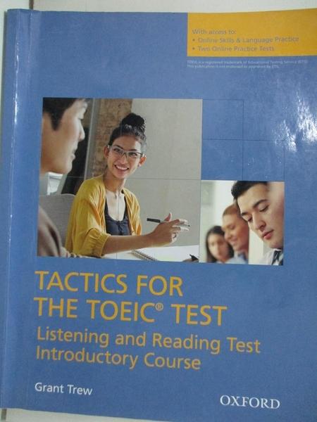 【書寶二手書T4/語言學習_EHR】Tactics for the TOEIC Test: Reading and Listening Test Introductory Course_Grant Trew