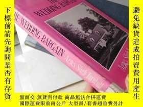 二手書博民逛書店The罕見Wedding Bargain(16開精裝 英文原版)
