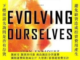 二手書博民逛書店Evolving罕見OurselvesY364682 Juan Enriquez Current 出版201