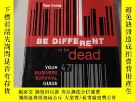 二手書博民逛書店BE罕見DiFFERENT OR BE DEAD:要麽與眾不同,要麽就死了Y212829