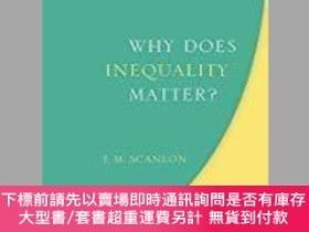 二手書博民逛書店Why罕見Does Inequality Matter?Y464532 Scanlon Oxford ISBN
