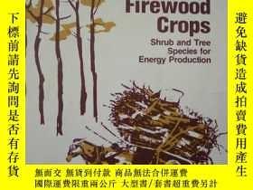 二手書博民逛書店Firewood Crops Shrub罕見and Tree Species for Energy Product