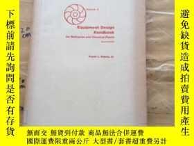 二手書博民逛書店Equipment罕見Design Handbook for Refineries and Chemical Pl