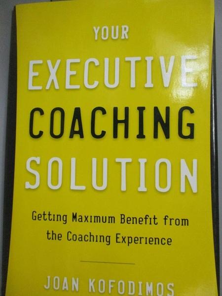 【書寶二手書T3/傳記_EXP】Your Executive Coaching Solution_Kofodimos,