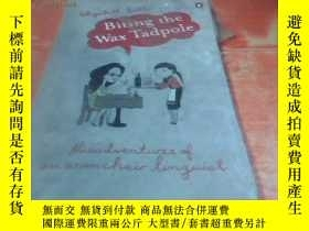 二手書博民逛書店Biting罕見the Wax Tadpole: Misadve