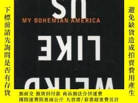 二手書博民逛書店Weird罕見Like Us: My Bohemian AmericaY357964 Powers, Ann