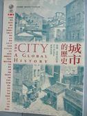 【書寶二手書T1/歷史_MFF】城市的歷史_喬爾.克特金