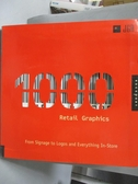【書寶二手書T8/設計_ZDP】1,000 Retail Graphics-From Signage to Logos