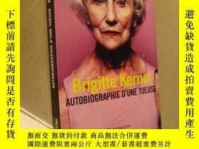 二手書博民逛書店Brigitte罕見Kernel:Autobiographie d une Tueuse 英文原版 16開Y1
