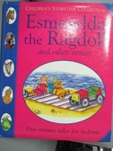 【書寶二手書T6/兒童文學_XAU】Esmeralda the Ragdoll and Other Stories_De