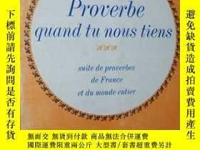 二手書博民逛書店法語原版書罕見Proverbe quand tu nous ti