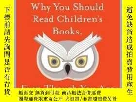二手書博民逛書店Why罕見You Should Read Children s Books, Even Though You Ar