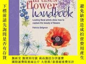 二手書博民逛書店The罕見Watercolor Artist s Flower Handbook-水彩畫家花卉手冊Y43663