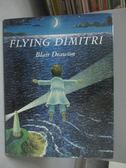 【書寶二手書T8/繪本_ZDG】Flying Dimitri_Blair Drawson