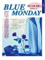 二手書博民逛書店 《BLUE MONDAY-打工愛情故事》 R2Y ISBN:9575836456│安克強