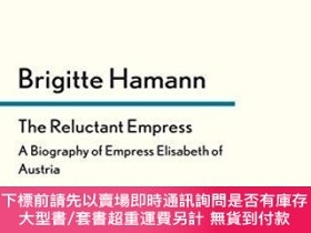 二手書博民逛書店The罕見Reluctant EmpressY255174 Brigitte Hamann Faber And