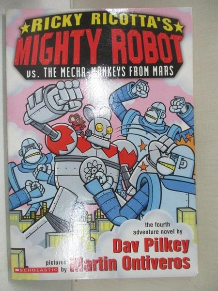 【書寶二手書T1/少年童書_HM4】Ricky Ricotta's Mighty Robot Vs. the Mecha-monkeys from Mars_Pilkey, Dav/ Ontivero
