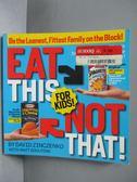 【書寶二手書T4/保健_KQY】Eat This Not That! for Kids!: Be the Leanest