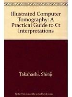二手書《Illustrated Computer Tomography: A Practical Guide to Ct Interpretations》 R2Y ISBN:0387114327