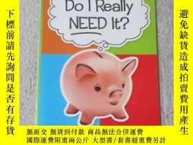 二手書博民逛書店Do罕見I Really Need It?(Social Stu