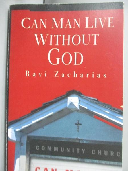 【書寶二手書T4/宗教_KFQ】Can Man Live Without God_Zacharias, Ravi K.