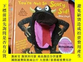 二手書博民逛書店You re罕見Not So Scary Sid!Y267886