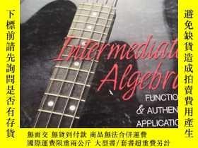 二手書博民逛書店Intermediate罕見Algebra Functions and Authentic Application