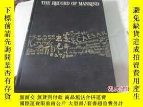 二手書博民逛書店THE罕見RECORD OF MANKIND (16開,精裝)2