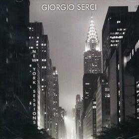 經典數位~喬吉歐瑟西 - 紐約爵士樂 / Giorgio Serci - New York Sessions