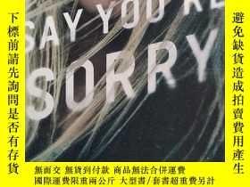 二手書博民逛書店Say罕見You re Sorry(英文原版)Y169804 Karen Rose Berkley 出版20
