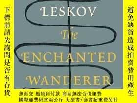 二手書博民逛書店The罕見Enchanted WandererY256260 Nikolai Leskov Knopf 出版
