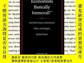 二手書博民逛書店Are罕見Economists Basically Immoral?Y256260 Paul Heyne Li