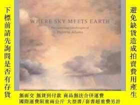 二手書博民逛書店Where罕見Sky Meets Earth: The Luminous Landscapes of Victor