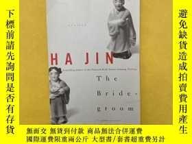 二手書博民逛書店The罕見Bridegroom:StoriesY221396 Ha Jin Vintage ISBN:9780