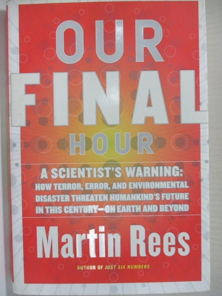 【書寶二手書T7/科學_HU5】Our Final Hour: A Scientist s Warning_Martin Rees, Martin Rees