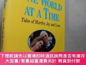 二手書博民逛書店One罕見World at a Time: Tales of Murder, Joy and Love(英文原版3