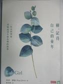 【書寶二手書T1/科學_IPE】樹,記得自己的童年:一位女科學家勇敢追尋生命真理的故事