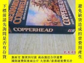 二手書博民逛書店英文原版Copperhead罕見(The Starbuck Chronicles)Y7215 Bernard