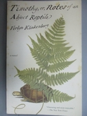 【書寶二手書T9/原文小說_NOE】Timothy, Or, Notes of an Abject Reptile_Kl