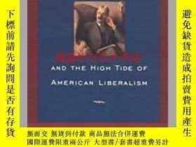 二手書博民逛書店John罕見Dewey and the High Tide of American LiberalismY28