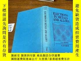 二手書博民逛書店Electrons罕見In Metals And AlloysY171500 J. A. Alonso and