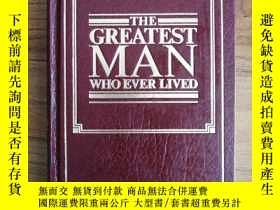 二手書博民逛書店THE罕見GREATEST MAN(有大量彩圖)Y13197 WHO EVER LIVED WHO EVER