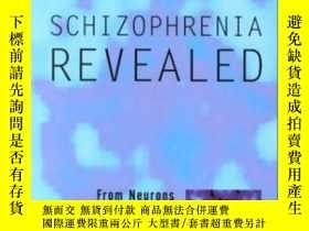 二手書博民逛書店Schizophrenia罕見Revealed: From Ne