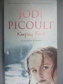 【書寶二手書T6/原文小說_LCE】Keeping Faith_Jodi Picoult, Jodi Picoult