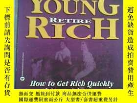 二手書博民逛書店RETIRE罕見YOUNG RETIRE RICHY19285